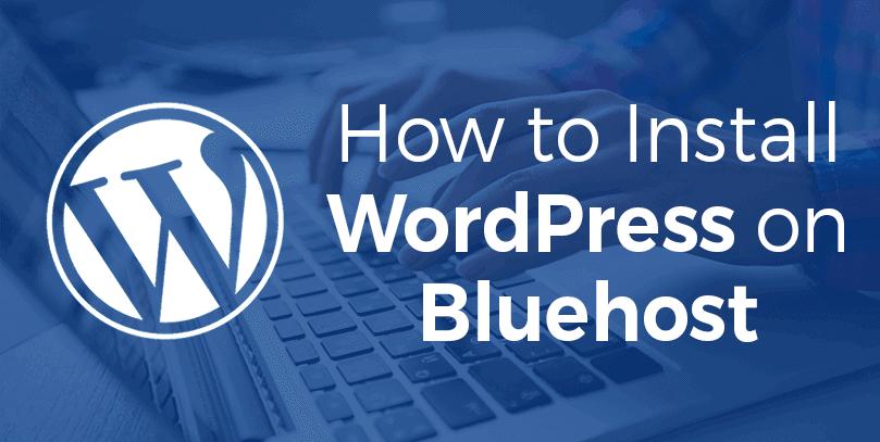 Install WordPresss on Bluehost
